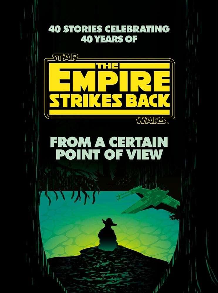 , Rivelati gli autori e le storie di From a Certain Point of Views: The Empire Strikes Back, Star Wars Addicted